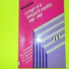 Libros de segunda mano: LA MUJER EN LA BIBLIOGRAFÍA ESPAÑOLA, 1984-1988, ED. MINISTERIO ASUNTOS SOCIALES, TAPA BLANDA. Lote 297060528