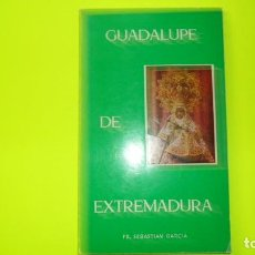 Libros de segunda mano: GUADALUPE DE EXTREMADURA, FR. SEBASTIÁN GARCÍA, SEVILLA, 1979, TAPA BLANDA. Lote 297060888