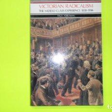 Libros de segunda mano: VICTORIAN RADICALISM, THE MIDDLE-CLASS EXPERIENCE, 1830-1914, PAUL ADELMAN, ED. LONGMAN. Lote 297061483