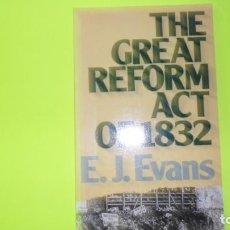 Libros de segunda mano: THE GREAT REFORM ACT OF 1832, E.J. EVANS, ED. ROUTLEDGE, TAPA BLANDA. Lote 297063878