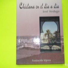 Libros de segunda mano: CHICLANA EN EL DÍA A DÍA, JOSÉ VERDUGO, ED. FUNDACIÓN VIPREN, TAPA BLANDA. Lote 297064768