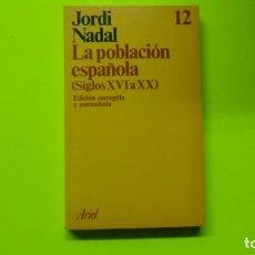 Libros de segunda mano: LA POBLACIÓN ESPAÑOLA (S. XVI A XX), JORDI NADAL, ED. ARIEL, TAPA BLANDA. Lote 297065563