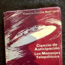 Libros de segunda mano: OVNIS CIENCIA DE ANTICIPACIÓN MENSAJES TELEPÁTICOS NAVES INTERPLANETARIAS. VICENTE CECILIO RODRÍGUEZ. Lote 297067298
