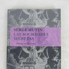 Libros de segunda mano: LAS SOCIEDADES SECRETAS, POR SERGE HUTIN, EDICIONES SIRUELA 2008. Lote 297089113