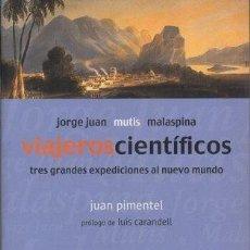 Libros de segunda mano: JORGE JUAN, C. MUTIS, A. MALASPINA - VIAJEROS CIENTIFICOS - TRES GRANDES EXPEDICIONES AL NUEVO MUNDO. Lote 297091918