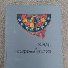 Libros de segunda mano: ENERGIA Y SOCIEDAD EN EL SIGLO XXI. E.D. CONSEJO DE SEGURIDAD NUCLEAR. ILUSTRADO. Lote 297093058