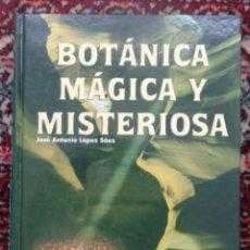 Libros de segunda mano: JOSE ANTONIO LOPEZ SAEZ BOTANICA MAGIA Y MISERIOSA. Lote 297093408