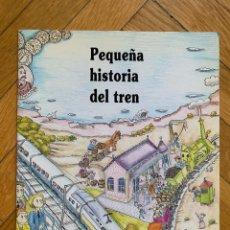 Libros de segunda mano: PEQUEÑA HISTORIA DEL TREN - EDITORIAL MEDITERRÁNEA / MUSEO NACIONAL DEL FERROCARRIL. Lote 297094378