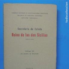 Libros de segunda mano: SECRETARIA DE ESTADO - REINO DE LAS DOS SICILIAS (SIGLO XVIII) 1956. - RICARDO MAGDALENO REDONDO. Lote 297094808