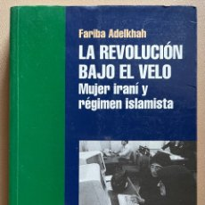 Libros de segunda mano: LA REVOLUCION BAJO EL VELO. FARIBA ADELKHAH. Lote 297098478
