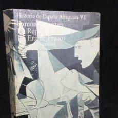 Libros de segunda mano: HISTORIA DE ESPAÑA ALFAGUARA VII. LA REPUBLICA. LA ERA DE FRANCO. 1981. Lote 297102093