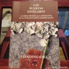 Libros de segunda mano: LAS PUERTAS ESTELARES-LA GRAN RUEDA DE LA MEDICINA DE LOS INDIOS-STANDING EAGLE-1999-EXCELENTE. Lote 297104473