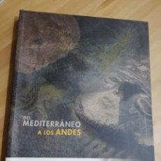 Libros de segunda mano: DEL MEDITERRÁNEO A LOS ANDES (CAM). Lote 297118473