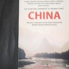 Libros de segunda mano: CHINA, PASADO Y PRESENTE DE UNA GRAN CIVILIZACIÓN, GABRIEL GARCÍA-NOBLEJAS, ED. ALIANZA EDITORIAL. Lote 297152933