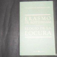 Libros de segunda mano: ERASMO DE ROTTERDAM, ELOGIO DE LA LOCURA, ED. BIBLIOTECA EL MUNDO. Lote 297156443