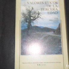 Libros de segunda mano: VALORES ÉTICOS DE LA TERCERA EDAD, JOSÉ MELGARES RAYA, ED. CAJASUR. Lote 297161223