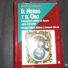 Libros de segunda mano: EL HIERRO Y EL ORO, CARMEN LÓPEZ ALONSO Y ANTONIO ELORZA, ED. HISTORIA 16. Lote 297161593