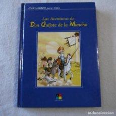 Libros de segunda mano: CERVANTES PARA NIÑOS. LAS AVENTURAS DE DON QUIJOTE DE LA MANCHA - LIBRO-HOBBY - 2001. Lote 297273813