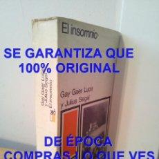 Libros de segunda mano: EL INSOMNIO GAY GAER LUCE Y JULIUS SEGAL U75. Lote 297346818