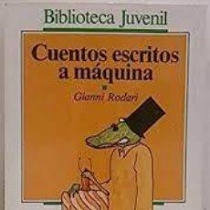 Libros de segunda mano: CUENTOS ESCRITOS A MÁQUINA. GIANNI RODARI. Lote 297348703