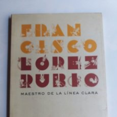 Libros de segunda mano: FRANCISCO LÓPEZ RUBIO. MAESTRO DE LA LÍNEA CLARA MUSEO ABC . .. ARTE GRÁFICO DIBUJO. Lote 297349863
