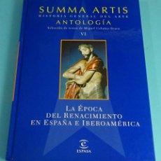 Libros de segunda mano: SUMMA ARTIS. ANTOLOGÍA VOL.VI. LA ÉPOCA DEL RENACIMIENTO EN ESPAÑA E IBEROAMÉRICA. Lote 297356938