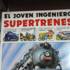 Libros de segunda mano: EL JOVEN INGENIERO: SUPERTRENES (MADRID, 1979). Lote 297362053