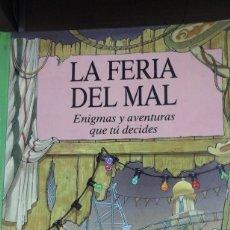 Libros de segunda mano: LA FERIA DEL MAL. ENIGMAS Y AVENTURAS QUE TÚ DECIDES (BARCELONA, 1991). Lote 297362273