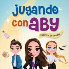 Libros de segunda mano: ESCUELA DE BRUJAS (JUGANDO CON ABY 1) - JUGANDO CON ABY. Lote 297367893