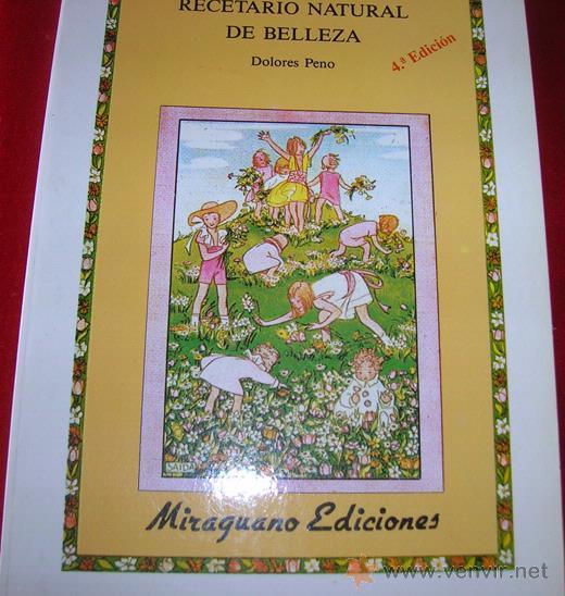 RECETARIO NATURAL DE BELLEZA POR DOLORES PENO 1991 (Libros de Segunda Mano - Ciencias, Manuales y Oficios - Otros)