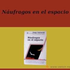 Libros de segunda mano: NÁUFRAGOS EN EL ESPACIO - JOSEP VALLVERDÚ - LA GALERA 1986. Lote 24582918