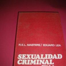 Libros: SEXUALIDAD CRIMINAL EN LA HISTORIA R.E.L. MASTERS Y EDUARD LEA NUEVO. Lote 48560454