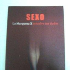 Libros: SEXO. LA MARQUESA X RESUELVE TUS DUDAS - MARQUESA X. Lote 50990572