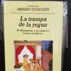 Libros: LA TRAMPA DE LA YEGUA,EL KAMASUTRA Y LAS IMAGENES ERÓTICAS DE BIKANER. ILUSTRADO. Lote 80226125