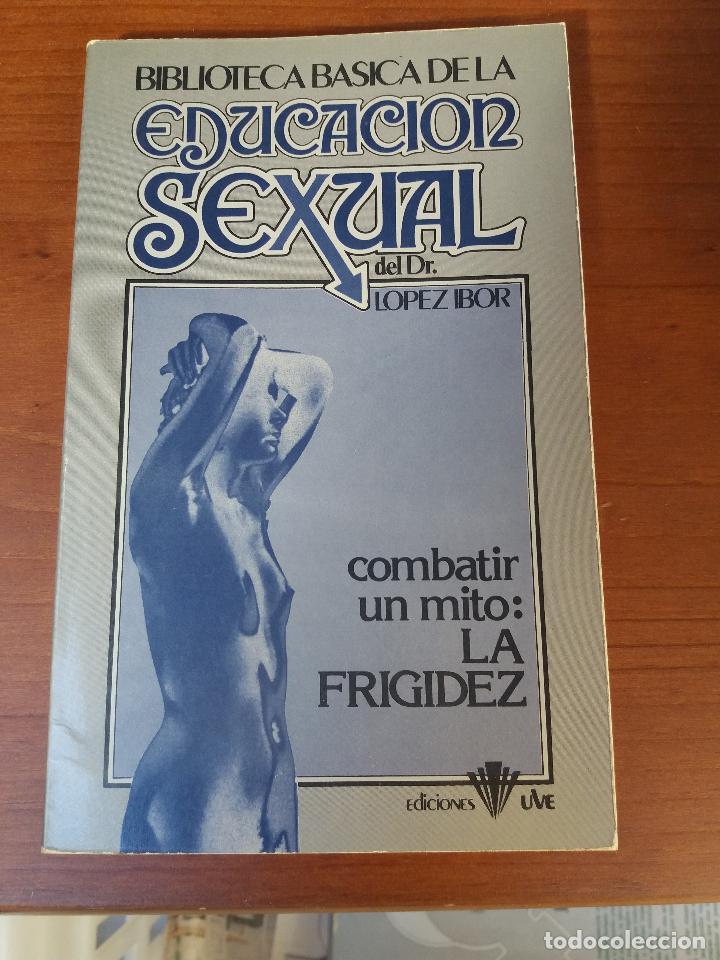 Libros: BIBLIOTECA BÁSICA DE LA EDUCACIÓN SEXUAL - POR EL DR. LÓPEZ IBOR - VER FOTOGRAFÍAS Y TEMAS - Foto 4 - 112163063