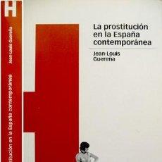 Libros: GUEREÑA, JEAN LOUIS. LA PROSTITUCIÓN EN LA ESPAÑA CONTEMPORÁNEA. 2003.. Lote 113655099