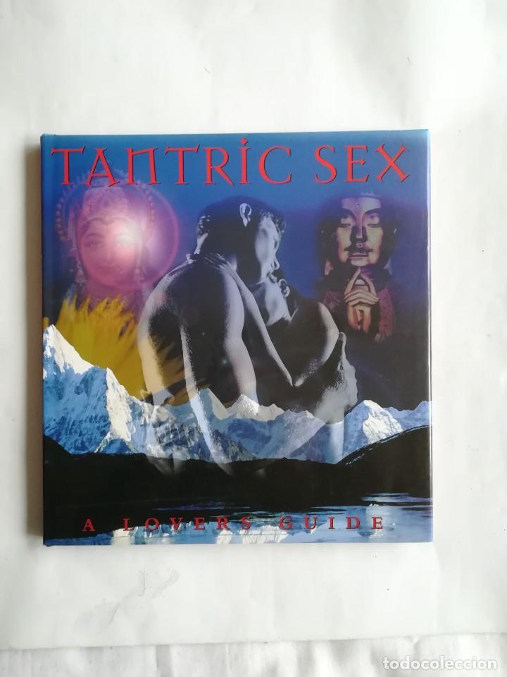 TANTRIC SEX, A LOVER´S GUIDE, EN INGLÉS, 1997. SEXO TÁNTRICO, UN GUÍA PARA LOS AFICIONADOS (Libros Nuevos - Humanidades - Sexualidad)