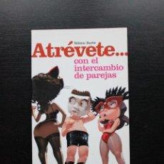 Libros: ATRÉVETE CON EL INTERCAMBIO DE PAREJAS. Lote 121621007