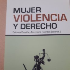 Libros: MUJER, VIOLENCIA Y DERECHO. Lote 122872386
