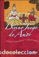 DIVINO JUEGO DE AMOR: ESPIRITUALIDAD Y EROTISMO (2008) - LILIANA FERRERO - ISBN: 9789501743012 (Libros Nuevos - Humanidades - Sexualidad)