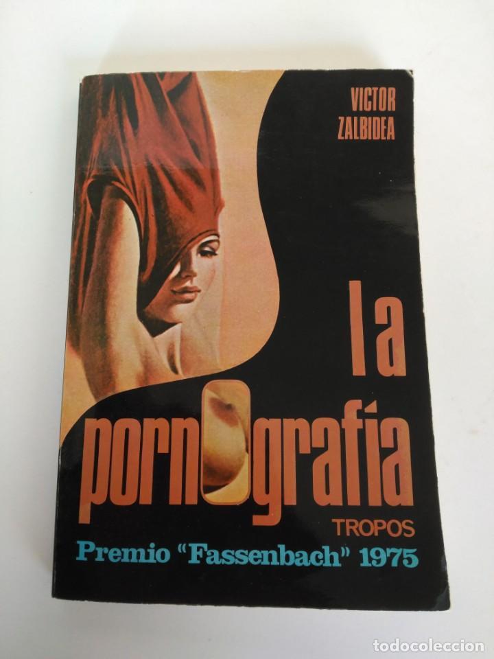 LIBRO LA PORNOGRAFÍA, VICTOR ZALBIDEA (Libros Nuevos - Humanidades - Sexualidad)