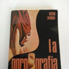 Libros: LIBRO LA PORNOGRAFÍA, VICTOR ZALBIDEA. Lote 150688458