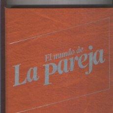 Libros: EL MUNDO DE LA PAREJA - TOMO 1 - EDITORIAL PLANETA. Lote 150761318