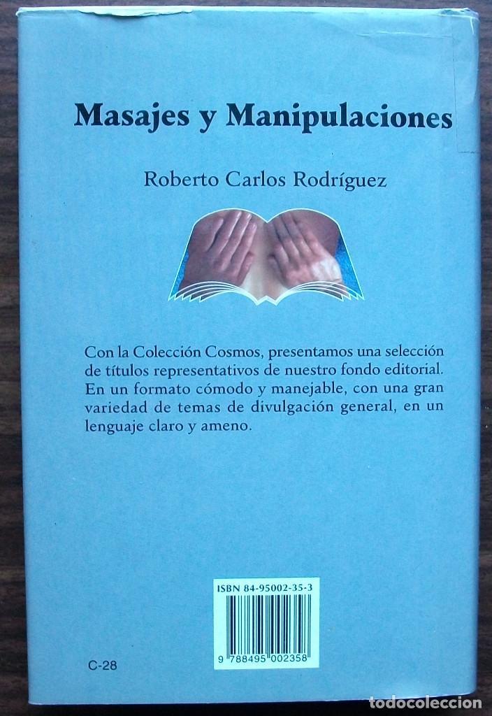 Libros: MASAJES Y MANIPULACIONES. ROBERTO CARLOS RODRIGUEZ - Foto 4 - 152469918