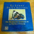 Libros: LIBRO UNA RECREACIÓN ILUSTRADA DE LA ERÓTICA ORIENTAL. Lote 160833938
