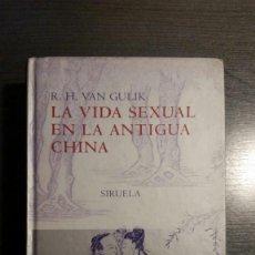 Libros: LA VIDA SEXUAL EN LA ANTIGUA CHINA. R.H.VAN GULIK SIRUELA . Lote 164963838