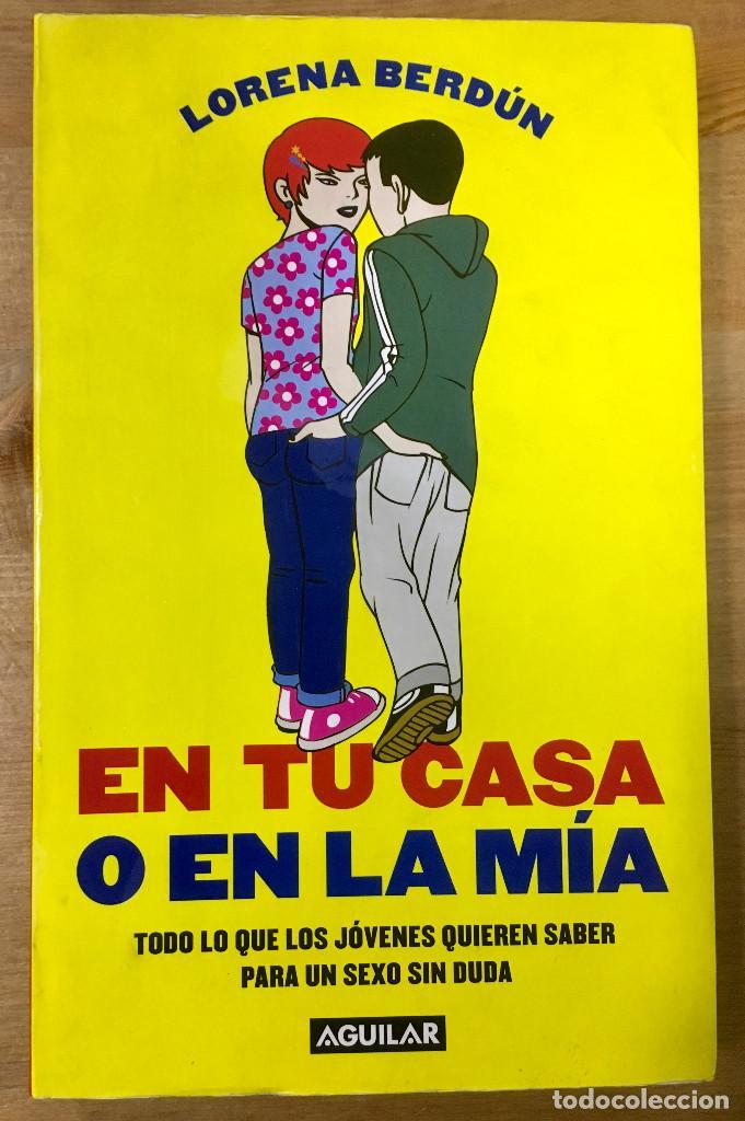 EN TU CASA O EN LA MIA - LORENA BERDÚN - AGUILAR (Libros Nuevos - Humanidades - Sexualidad)