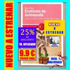 Libros: EROTISMO DE AUTOAYUDA - CINCUENTA SOMBRAS DE GREY Y EL NUEVO ÓRDEN ROMÁNTICO - EVA ILLOUZ - KATZ. Lote 168260140