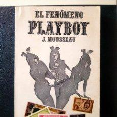 Libros: EL FENÓMENO PLAYBOY - MOUSSEAU, JACQUES LIBRO 1971 RARO. Lote 169019020