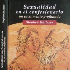 Livres: HALICZER, STEPHEN. SEXUALIDAD EN EL CONFESIONARIO. UN SACRAMENTO PROFANADO. 1998.. Lote 172215609